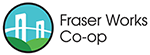Fraser Works Co-op